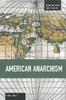 American Anarchism Studies in Critical Social Sciences, Volume 57 by Steve J. Shone