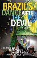 Brazil's Dance With The Devil (updated Olympics Edition) The World Cup, the Olympics, and the Struggle for Democracy by Dave Zirin