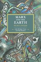 Marx And The Earth An Anti-Critique by Paul Burkett, John Bellamy Foster