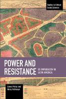 Power And Resistance: US Imperialism In Latin America Studies in Critical Social Science, Volume 83 by James Petras, Henry Veltmeyer