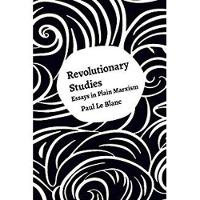 Revolutionary Studies Theory, History, People by Paul Le Blanc
