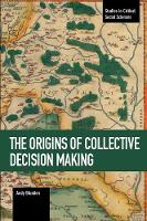 The Origins Of Collective Decision Making by Andy Blunden