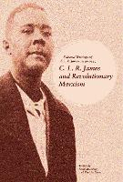 C.l.r. James And Revolutionary Marxism Selected Writings of C.L.R. James 1939-1949 by Paul Le Blanc