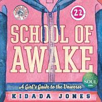 School of Awake A Fun Girl's Guide to Expression and Heart Wisdom by Kidada Jones