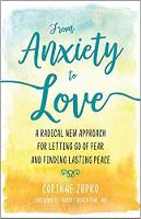 From Anxiety to Love Working with Your Inner Therapist to Find Lasting Peace by Corinne Zupko