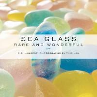 Sea Glass Rare and Wonderful by C. S. Lambert, Tina Lam