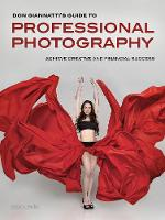 Professional Photography A Guide to Achieving Creative and Financial Success by Don Giannatti