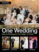 One Wedding How to Photograph a Wedding from Start to Finish by Brett Florens