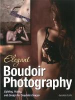 Elegant Boudoir Photography Lighting, Posing, and Design for Exquisite Images by Jessica Lark