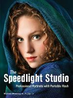 The Speedlight Studio Professional Portraits with Portable Flash by Michael Mowbray
