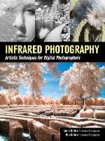 Infrared Photography Artistic Techniques for Brilliant Images by Laurie Klein