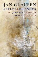 Apples & Oranges My Journey Through Sexual Identity by Jan Clausen