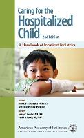 Caring for the Hospitalized Child A Handbook of Inpatient Pediatrics by Jeffrey C. Gershel