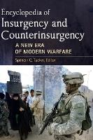 Encyclopedia of Insurgency and Counterinsurgency A New Era of Modern Warfare by Spencer C. Tucker