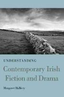 Understanding Contemporary Irish Fiction and Drama by Margaret Hallissy