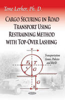 Cargo Securing in Road Transport Using Restraining Method with Top-Over Lashing by Tone Lerher