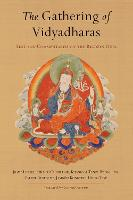 The Gathering Of Vidyadharas Text And Commentaries On The Rigdzin Dupa by Jigme Lingpa, Patrul Rinpoche
