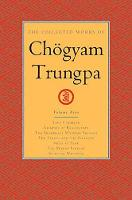 The Collected Works Of Chogyam Trungpa, Volume 9 True Command - Glimpses of Realization - Shambhala Warrior Slogans - The Teacup and the Sk by Chogyam Trungpa