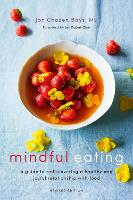 Mindful Eating A Guide to Rediscovering a Healthy and Joyful Relationship with Food (Revised Edition) by Jan Chozen Bays