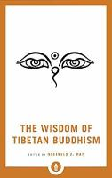 The Wisdom Of Tibetan Buddhism by Reginald A. Ray