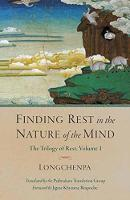 Finding Rest In The Nature Of The Mind Trilogy of Rest, Volume 1 by Longchenpa