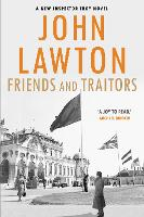 Friends and Traitors by John (Author) Lawton