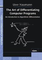 The Art of Differentiating Computer Programs by Uwe (Aachen University of Technology) Naumann