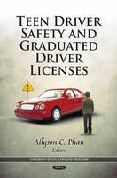 Teen Driver Safety & Graduated Driver Licenses by Allyson C. Phan