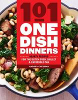 101 One-Dish Dinners by Andrea Chesman