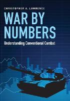 War by Numbers Understanding Conventional Combat by Christopher A. Lawrence