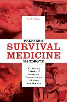 Prepper's Survival Medicine Handbook A Lifesaving Collection of Emergency Procedures from U.S. Army Field Manuals by Scott Finazzo