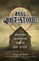 Real Ghost Stories Haunting Encounters Told by Real People by Tony Brueski, Jenny Brueski