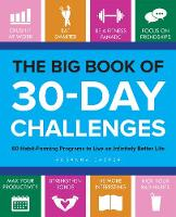 The Big Book of 30-Day Challenges 60 Habit-Forming Programs to Live an Infinitely Better Life by Rosanna Casper