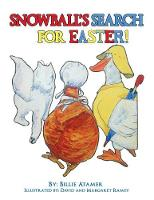 Snowball's Search for Easter by Billie Atamer