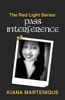 The Red Light Series Pass Interference by Kiana Martenique