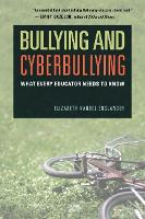 Bullying and Cyberbullying What Every Educator Needs to Know by Elizabeth Kandel Englander