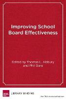 Improving School Board Effectiveness A Balanced Governance Approach by Willard R. Daggett