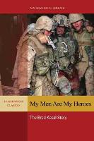 My Men Are My Heroes The Brad Kasal Story by Nathaniel R. Helms