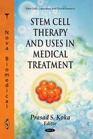 Stem Cell Therapy & Uses in Medical Treatment by Prasad S. Koka