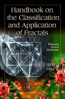 Handbook on the Classification & Application of Fractals by Kyle J. Brennan