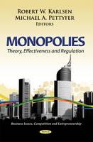 Monopolies Theory, Effectiveness & Regulation by Robert W. Karlsen