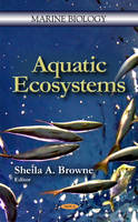 Aquatic Ecosystems by Sheila A. Browne