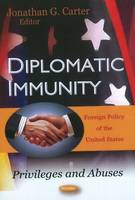 Diplomatic Immunity Privileges & Abuses by Jonathan B. Gaskin