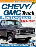 How to Restore Your Chevy Truck: 1973-1987 by Kevin Whipps