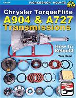 Chrysler Torqueflite A904 and A727 Transmissions How to Rebuild by Tom Hand