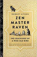 Zen Master Raven The Teachings of a Wise Old Bird by Robert Aitken, Nelson Foster