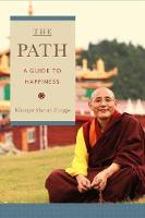 The Path A Guide to Happiness by Khenpo Sherab Zangpo