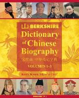 Berkshire Dictionary of Chinese Biography 4-Volume Set by Kerry Brown