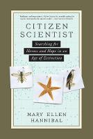 Citizen Scientist by Mary Ellen Hannibal