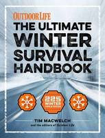 The Winter Survival Handbook 252 Ways to Beat the Cold by Tim MacWelch